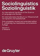 Sociolinguistics : an international handbook of the science of language and society = Soziolinguistik : ein internationales Handbuch zur Wissenschaft von Sprache und Gesellschaft