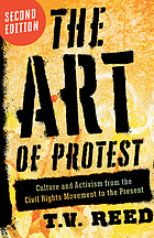 The art of protest : culture and activism from the civil rights movement to the streets of Seattle