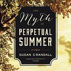 The myth of perpetual summer : a novel