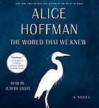 The world that we knew : a novel
