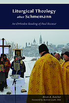 Liturgical theology after Schmemann : an orthodox reading of Paul Ricoeur