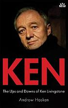 Ken : the ups and downs of Ken Livingstone