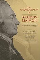 The autobiography of Solomon Maimon : the complete translation