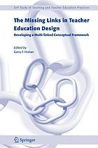 The missing links in teacher education design : developing a multi-linked conceptual framework