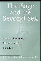 The sage and the second sex : Confucianism, ethics, and gender