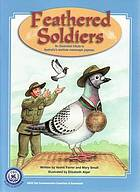 Feathered soldiers : an illustrated tribute to Australia's wartime messenger pigeons