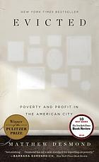 Evicted : Poverty and Profit in the American City.