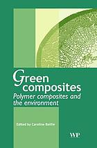 Green composites : polymer composites and the environment