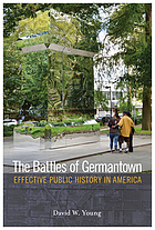 The battles of Germantown : effective public history in America