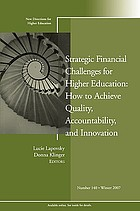 Strategic financial challenges for higher education : how to achieve quality, accountability, and innovation