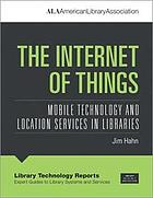 The Internet of Things : mobile technology and location services in libraries