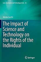 Impact of science and technology on the rights of the individual.
