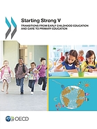 Starting Strong V - Transitions from Early Childhood Education and Care to Primary Education.