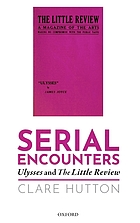 Serial encounters : Ulysses and the little review