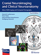 Cranial neuroimaging and clinical neuroanatomy : atlas of MR Imaging and computed tomography