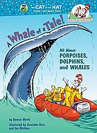 A whale of a tale! : [all about porpoises, dolphins, and whales]