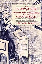 The foundations of modern science in the Middle Ages : their religious, institutional, and intellectual contexts