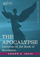 The Apocalypse : lectures on the book of Revelation