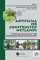 Artificial or Constructed Wetlands : a Suitable Technology for Sustained Water Management