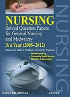 Nursing Solved Question Papers for General Nursing and Midwifery IIIrd Year