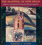 The mapping of New Spain : indigenous cartography and the maps of the relaciones geográficas