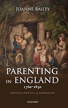 Parenting in England, 1760-1830 : emotion, identity, and generation