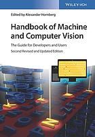 Handbook of machine and computer vision : the guide for developers and users