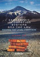 Geographic Information Systems and the Law: Mapping the Legal Frontiers.