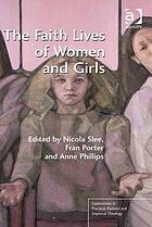 The faith lives of women and girls : qualitative research perspectives