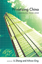Privatizing China : socialism from afar