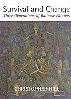 Survival and change : three generations of Balinese painters