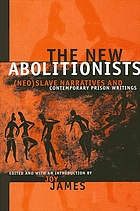 The new abolitionists : (neo) slave narratives and contemporary prison writings