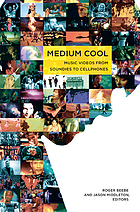 Medium cool : music videos from soundies to cellphones