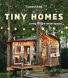 Country Living tiny homes : living big in small spaces