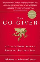 The go-giver : a little story about a powerful business idea