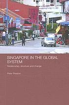 Singapore in the global system : relationship, structure and change