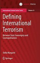 Defining international terrorism : between state sovereignty and cosmopolitanism