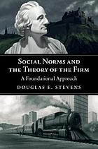 Social norms and the theory of the firm : a foundational approach