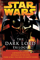 Star wars : the Dark Lord trilogy.