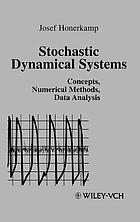 Stochastic dynamical systems : concepts, numerical methods