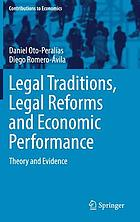 Legal traditions, legal reforms and economic performance : theory and evidence