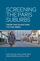 Screening the Paris suburbs : from the silent era to the 1990s