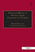 Popular music in France from chanson to techno : culture, identity, and society