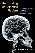 The Funding of Scientific Racism : Wickliffe Draper and the Pioneer Fund.