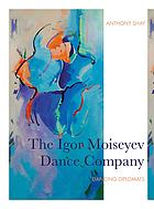 Igor Moiseyev Dance Company : Dancing Diplomats