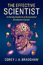 The effective scientist : a handy guide to a successful academic career