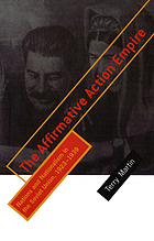 The affirmative action empire : nations and nationalism in the Soviet Union, 1923-1939