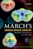 March's advanced organic chemistry : reactions, mechanisms, and structure.