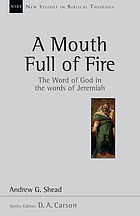 A mouth full of fire : the word of God in the words of Jeremiah