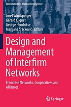 Design and Management of Interfirm Networks : Franchise Networks, Cooperatives and Alliances